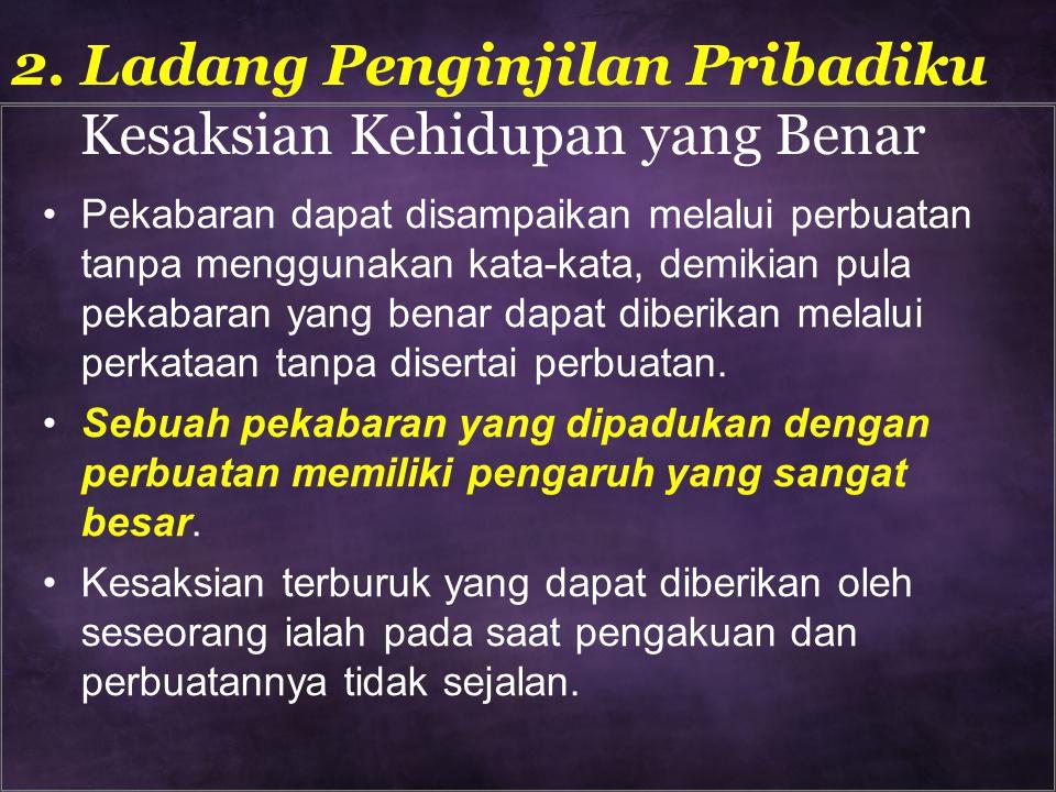 2. Ladang Penginjilan Pribadiku Kesaksian Kehidupan yang Benar