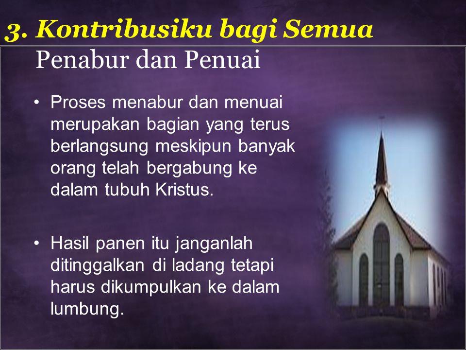 3. Kontribusiku bagi Semua Penabur dan Penuai