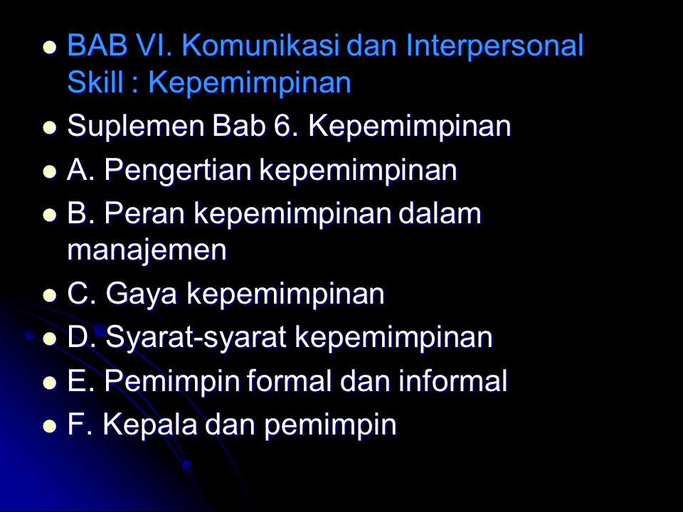 BAB VI. Komunikasi dan Interpersonal Skill : Kepemimpinan