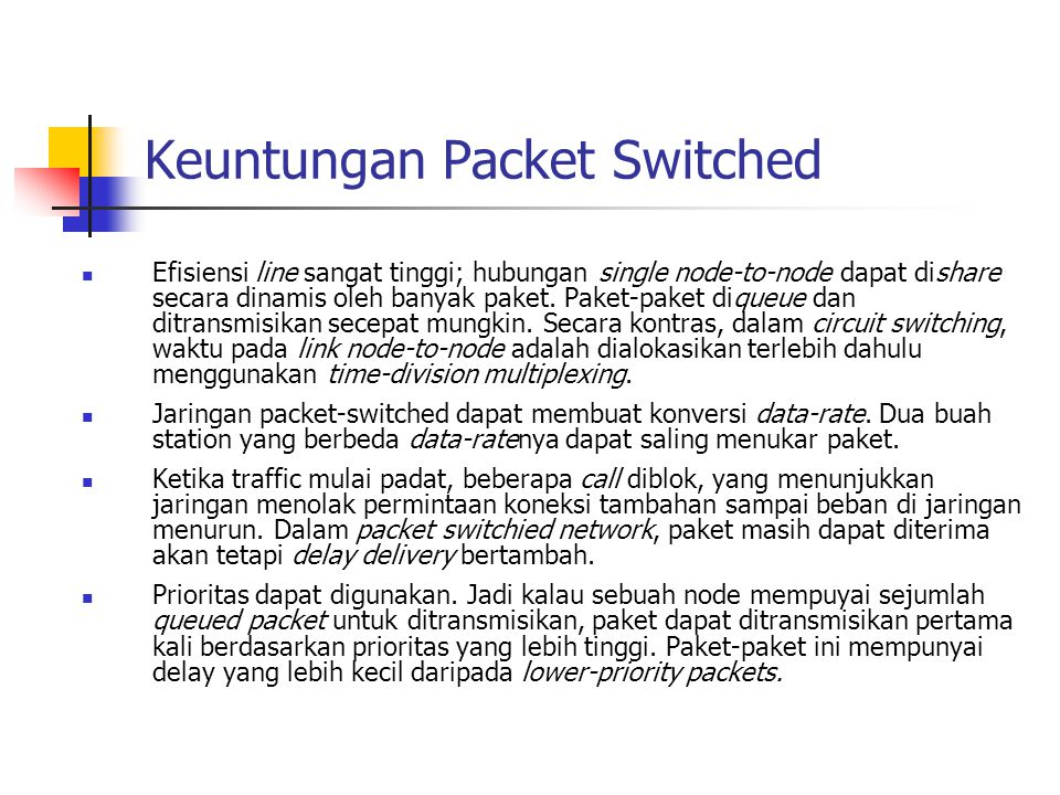 Keuntungan Packet Switched