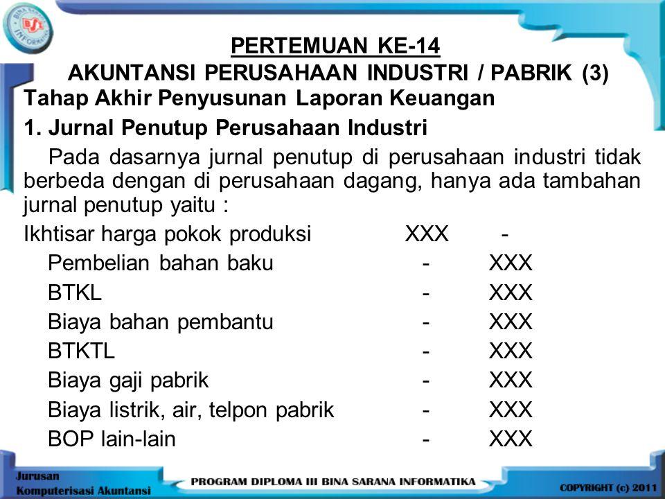 PERTEMUAN KE-14 AKUNTANSI PERUSAHAAN INDUSTRI / PABRIK (3)