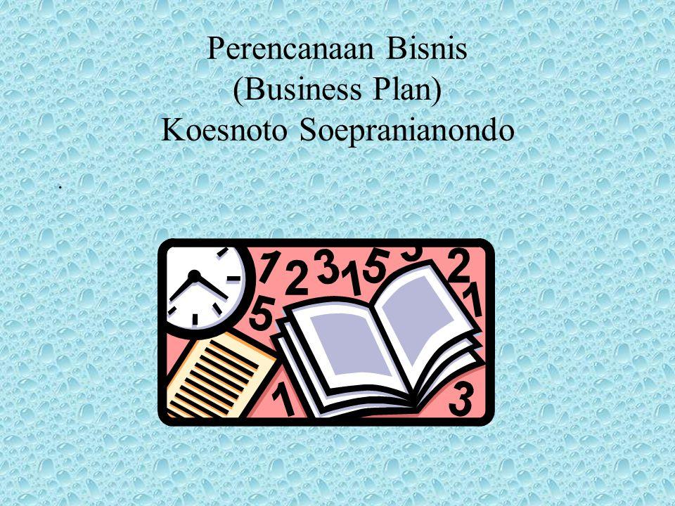 Perencanaan Bisnis (Business Plan) Koesnoto Soepranianondo