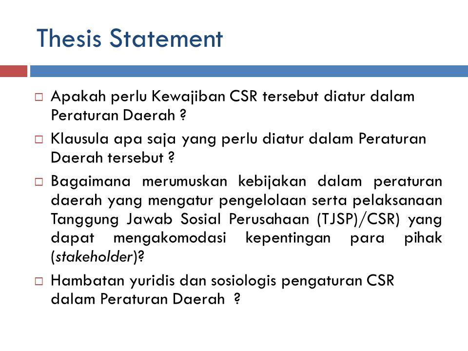 Thesis Statement Apakah perlu Kewajiban CSR tersebut diatur dalam Peraturan Daerah