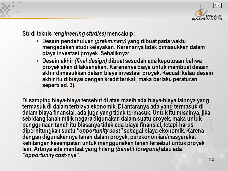 Studi teknis (engineering studies) mencakup: