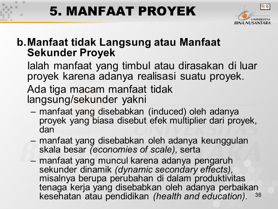 5. MANFAAT PROYEK b. Manfaat tidak Langsung atau Manfaat Sekunder Proyek.