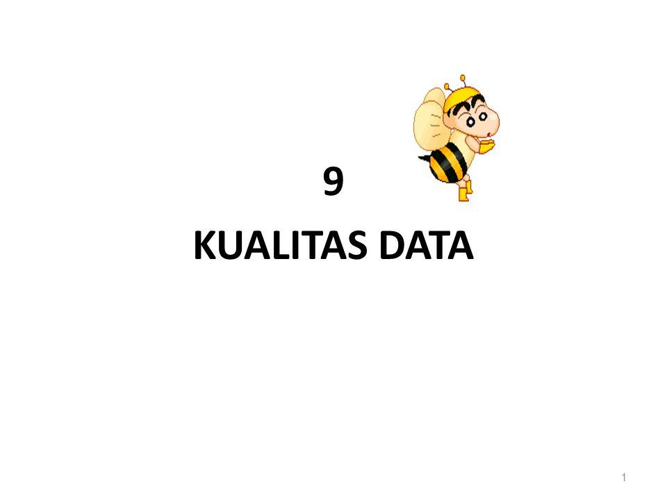 9 KUALITAS DATA