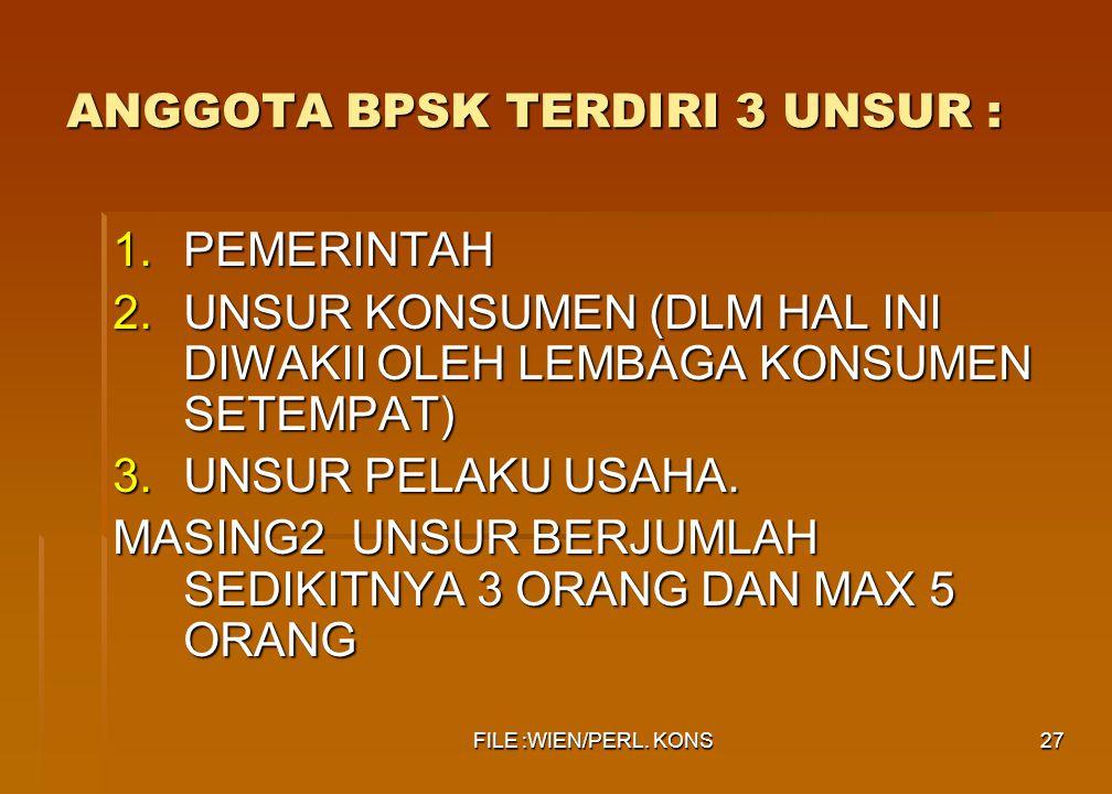 ANGGOTA BPSK TERDIRI 3 UNSUR :