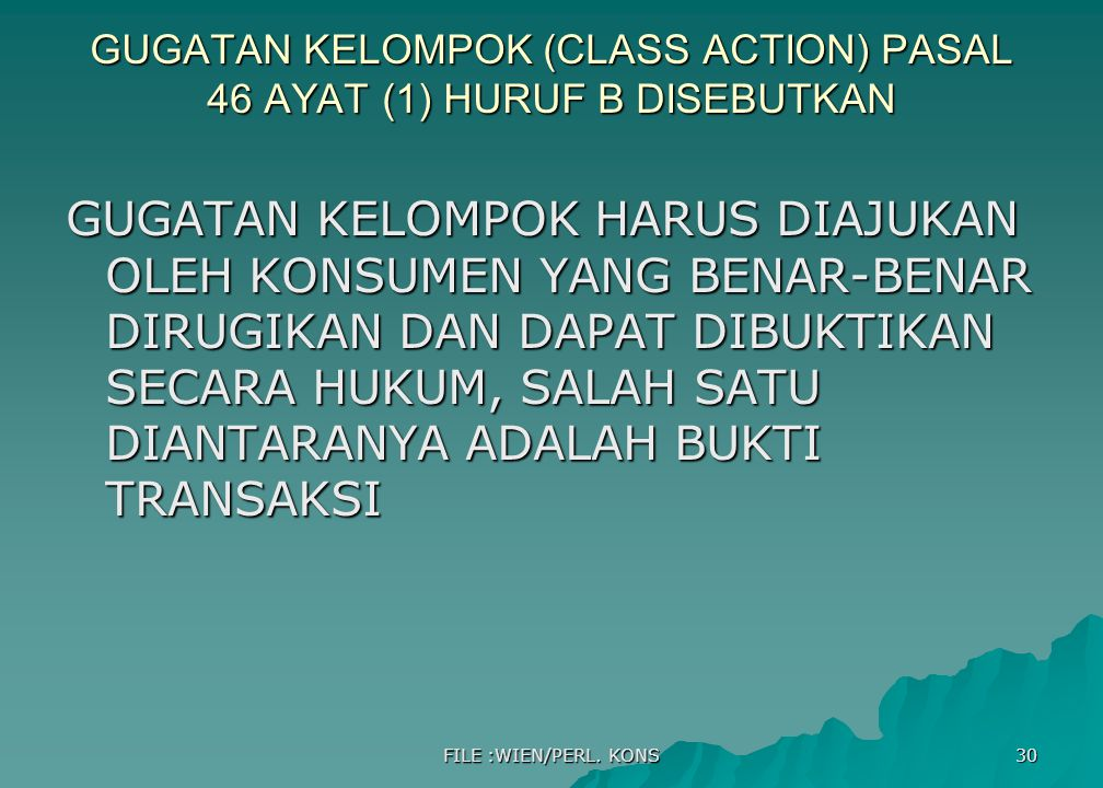 GUGATAN KELOMPOK (CLASS ACTION) PASAL 46 AYAT (1) HURUF B DISEBUTKAN
