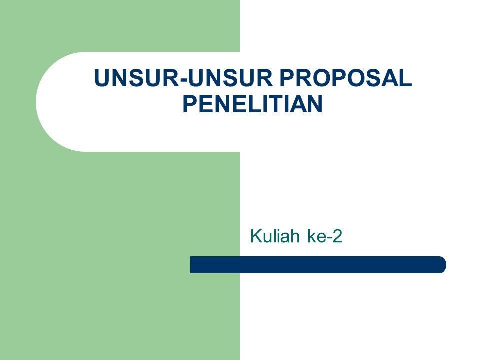 UNSUR-UNSUR PROPOSAL PENELITIAN