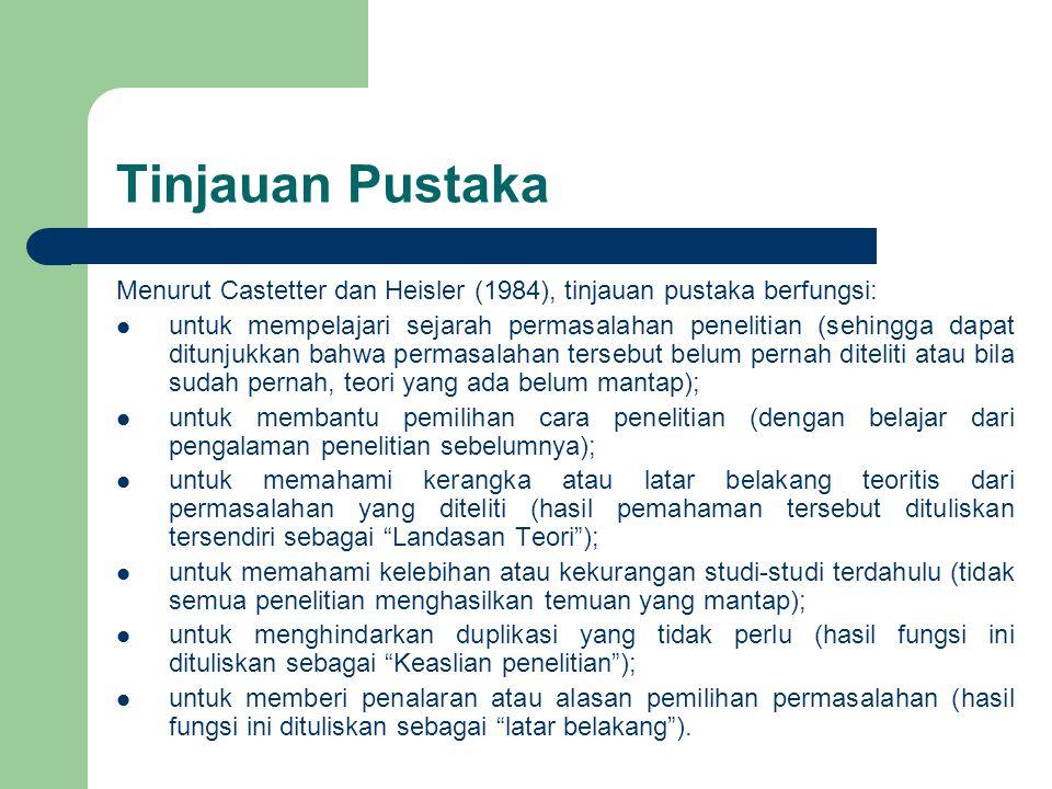 Tinjauan Pustaka Menurut Castetter dan Heisler (1984), tinjauan pustaka berfungsi: