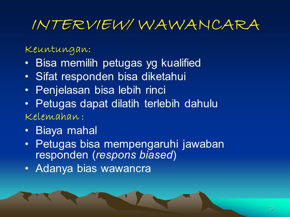 INTERVIEW/ WAWANCARA Keuntungan: Bisa memilih petugas yg kualified