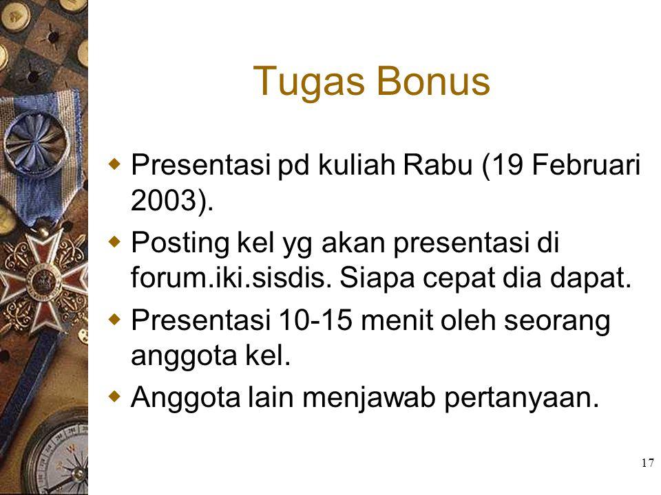 Tugas Bonus Presentasi pd kuliah Rabu (19 Februari 2003).