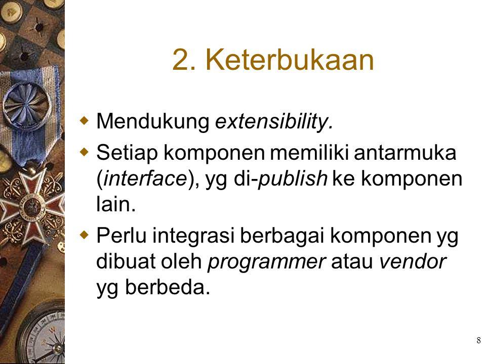 2. Keterbukaan Mendukung extensibility.