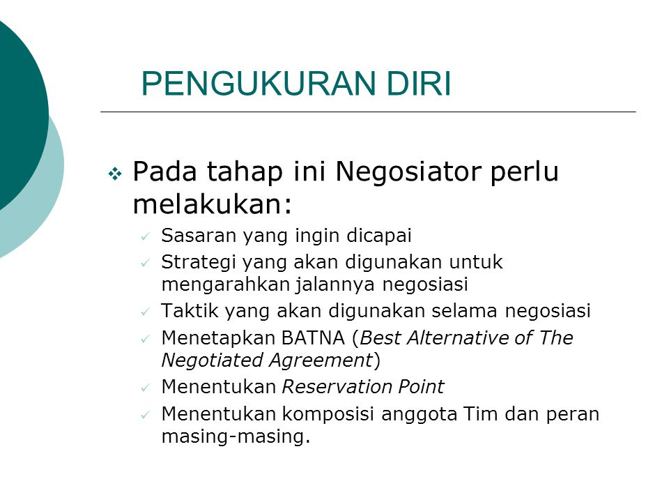 PENGUKURAN DIRI Pada tahap ini Negosiator perlu melakukan: