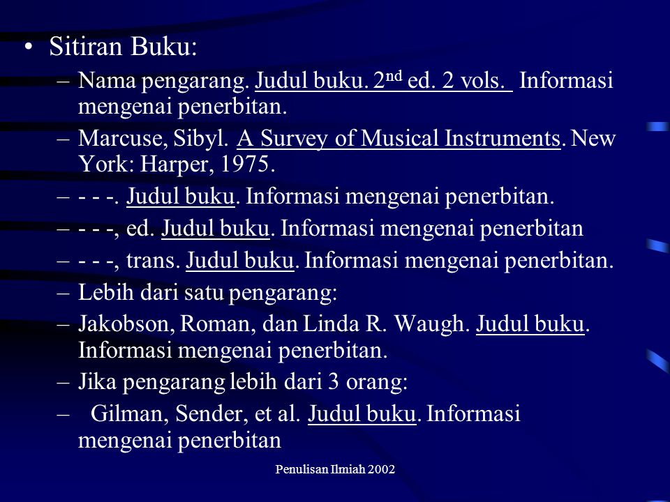 Sitiran Buku: Nama pengarang. Judul buku. 2nd ed. 2 vols. Informasi mengenai penerbitan.