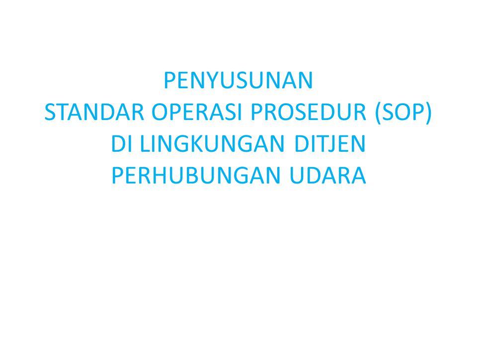 PENYUSUNAN STANDAR OPERASI PROSEDUR (SOP) DI LINGKUNGAN DITJEN PERHUBUNGAN UDARA