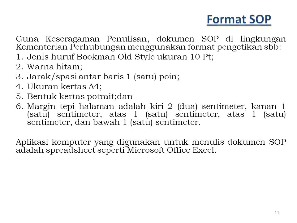 Format SOP Guna Keseragaman Penulisan, dokumen SOP di lingkungan Kementerian Perhubungan menggunakan format pengetikan sbb: