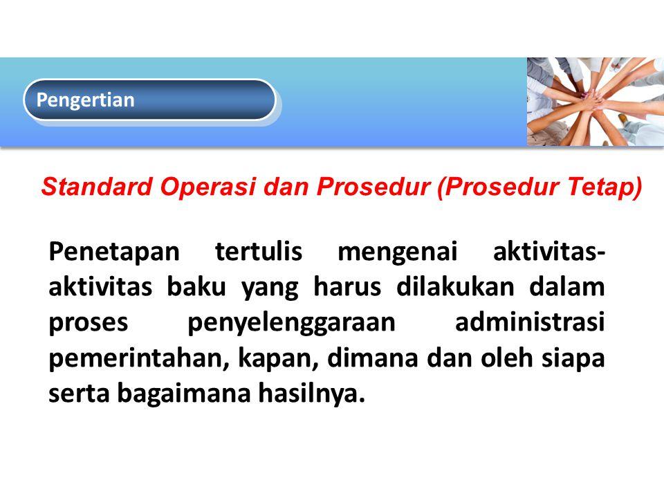 Pengertian Standard Operasi dan Prosedur (Prosedur Tetap)
