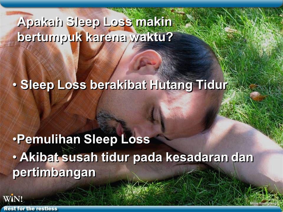 Apakah Sleep Loss makin bertumpuk karena waktu