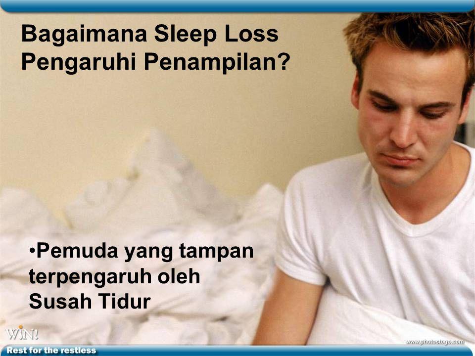 Bagaimana Sleep Loss Pengaruhi Penampilan