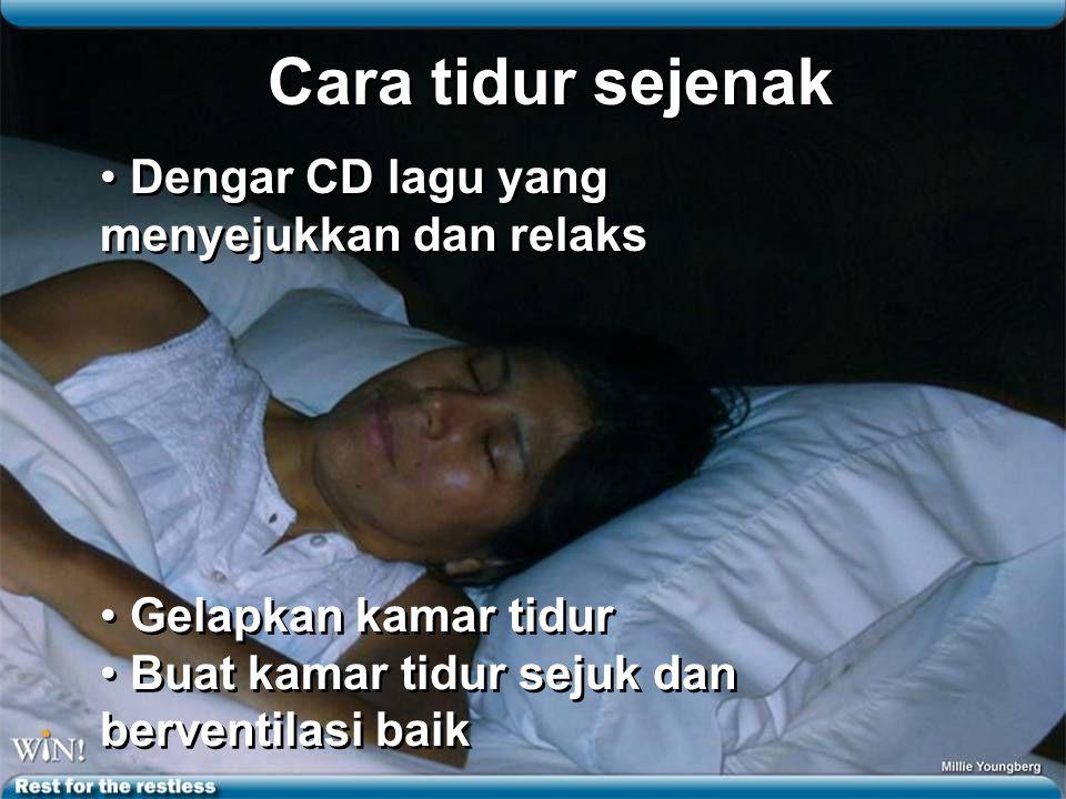 Cara tidur sejenak Dengar CD lagu yang menyejukkan dan relaks
