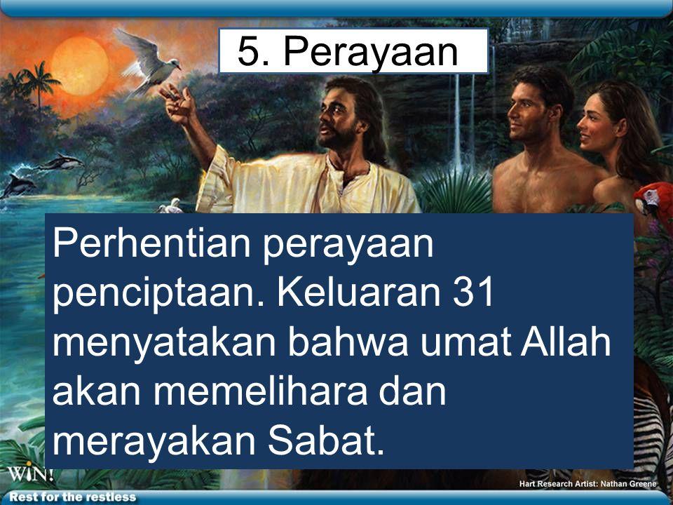 5. Perayaan Perhentian perayaan penciptaan.