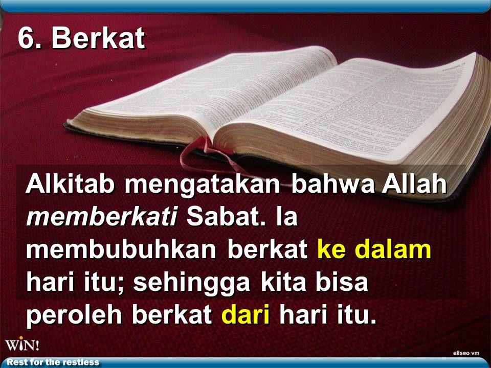 6. Berkat Alkitab mengatakan bahwa Allah memberkati Sabat.