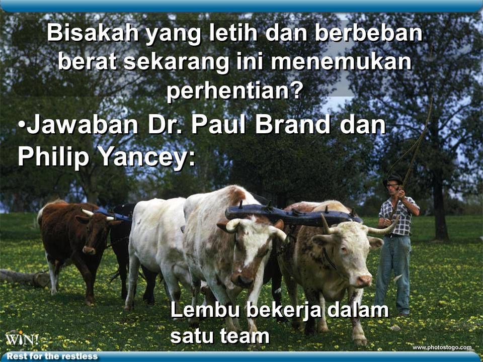Jawaban Dr. Paul Brand dan Philip Yancey: