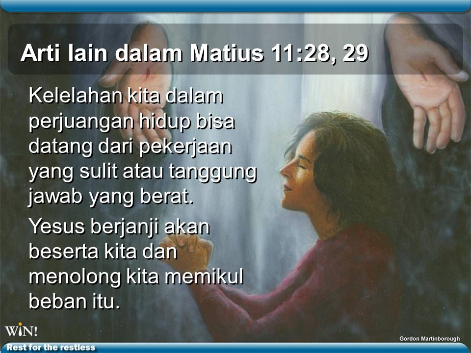 Arti lain dalam Matius 11:28, 29