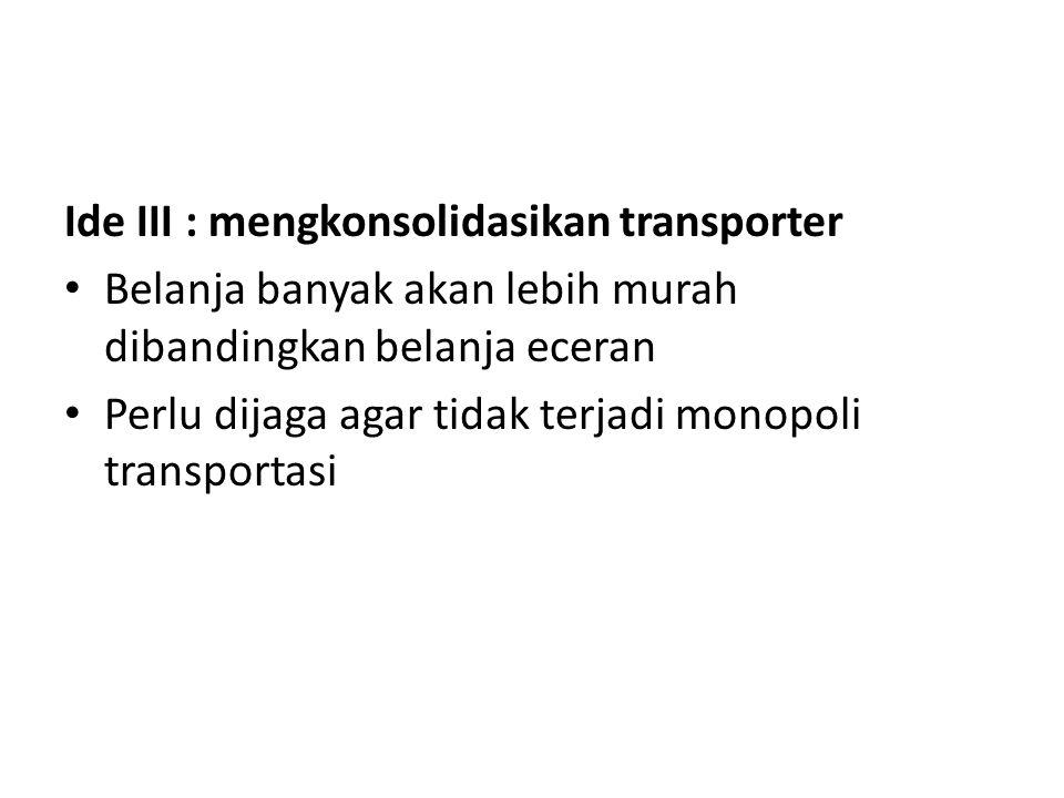 Ide III : mengkonsolidasikan transporter