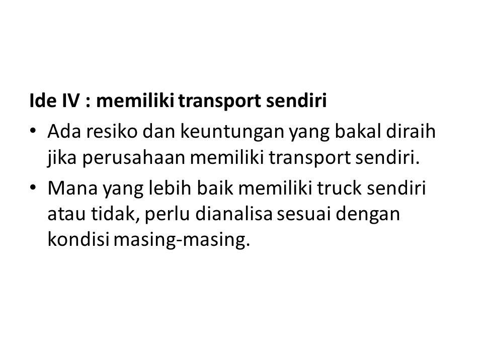 Ide IV : memiliki transport sendiri