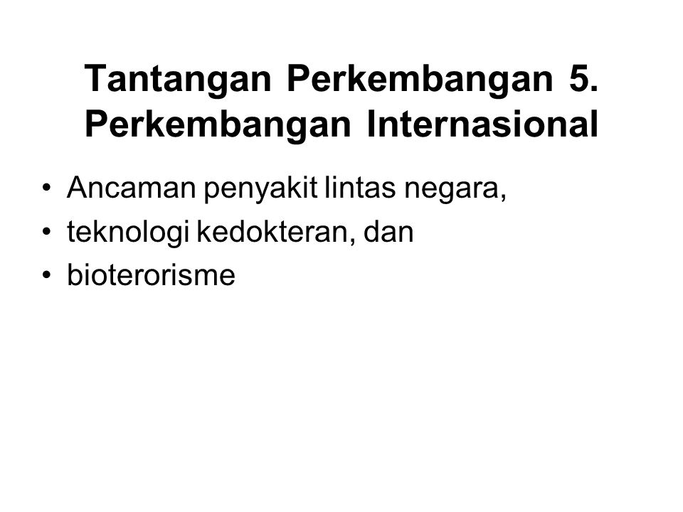 Tantangan Perkembangan 5. Perkembangan Internasional
