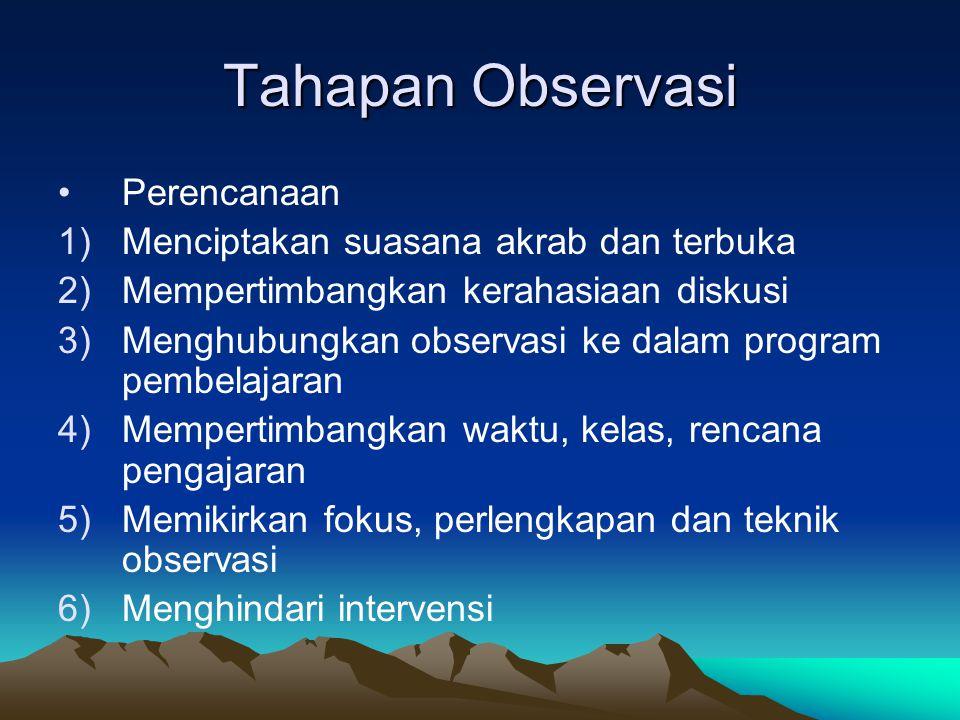 Tahapan Observasi Perencanaan Menciptakan suasana akrab dan terbuka