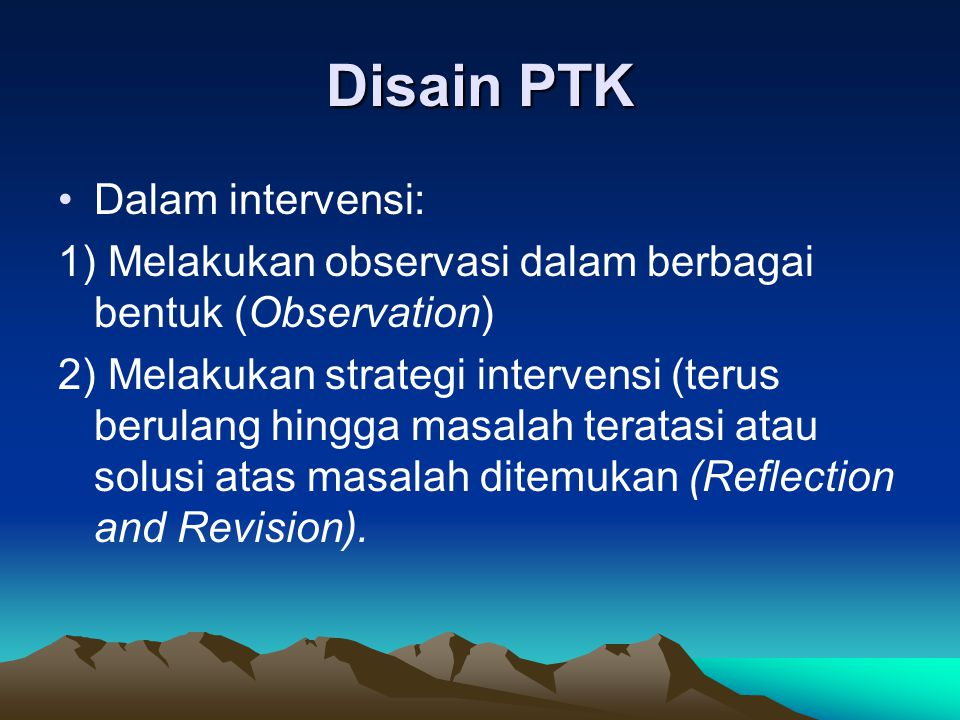 Disain PTK Dalam intervensi: