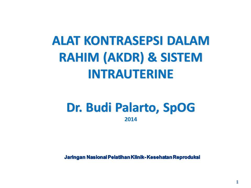 ALAT KONTRASEPSI DALAM RAHIM (AKDR) & SISTEM INTRAUTERINE