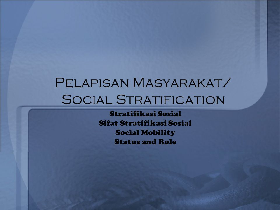 Pelapisan Masyarakat/ Social Stratification