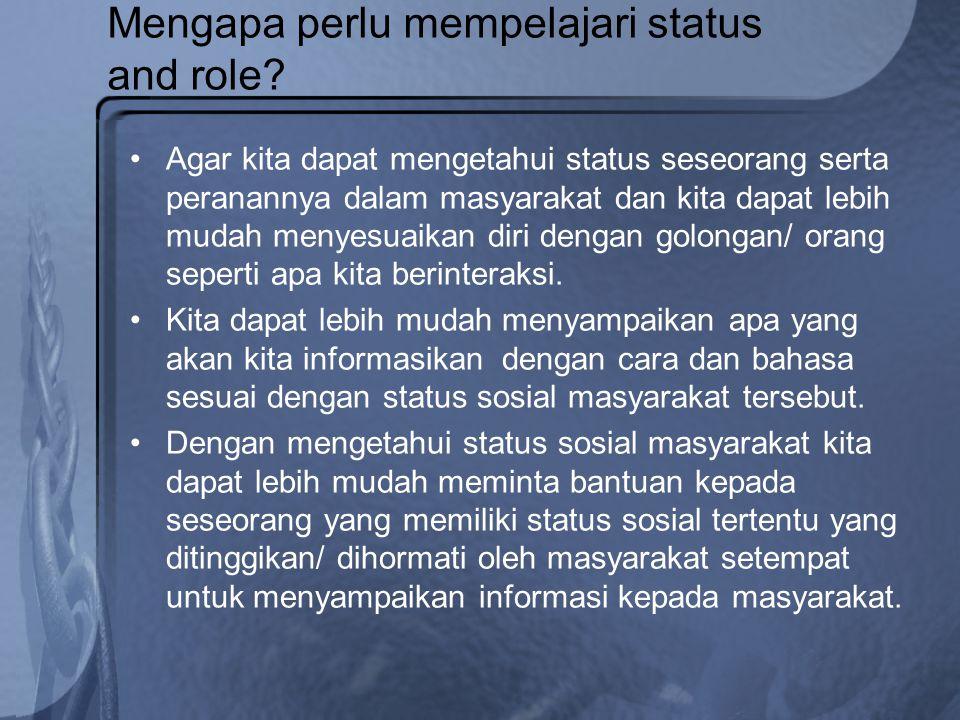 Mengapa perlu mempelajari status and role