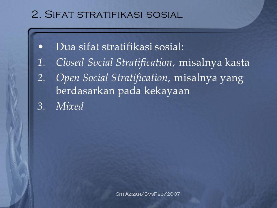 2. Sifat stratifikasi sosial
