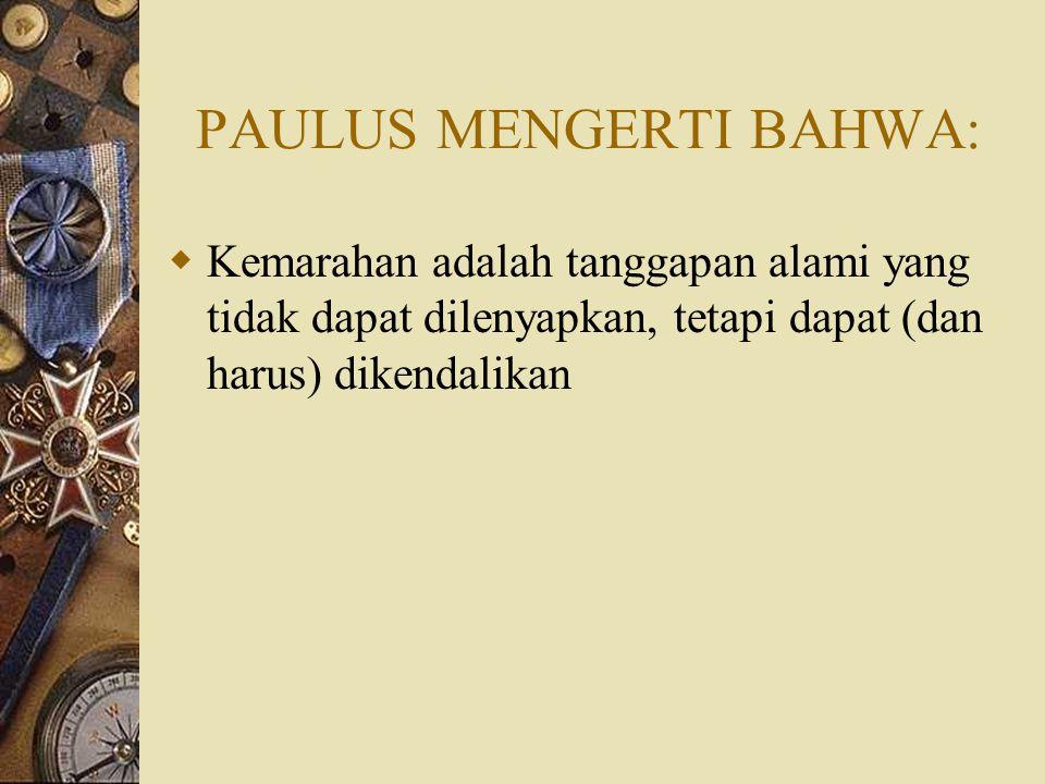 PAULUS MENGERTI BAHWA:
