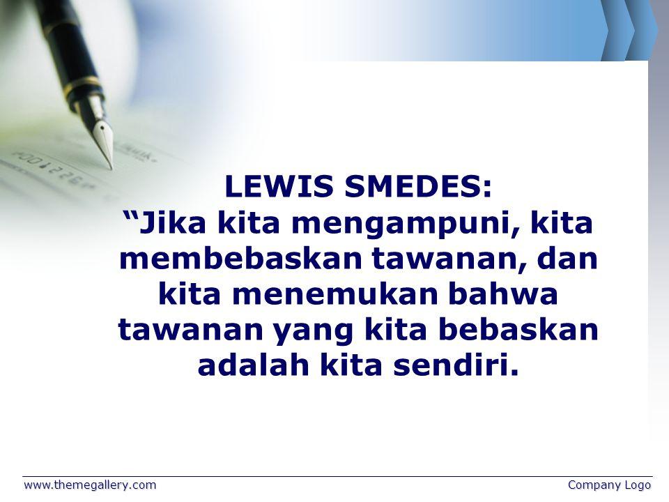 LEWIS SMEDES: Jika kita mengampuni, kita membebaskan tawanan, dan kita menemukan bahwa tawanan yang kita bebaskan adalah kita sendiri.