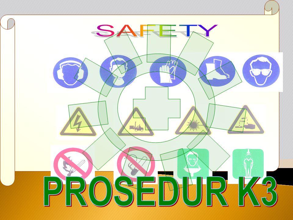 SAFETY ggggggggggg PROSEDUR K3