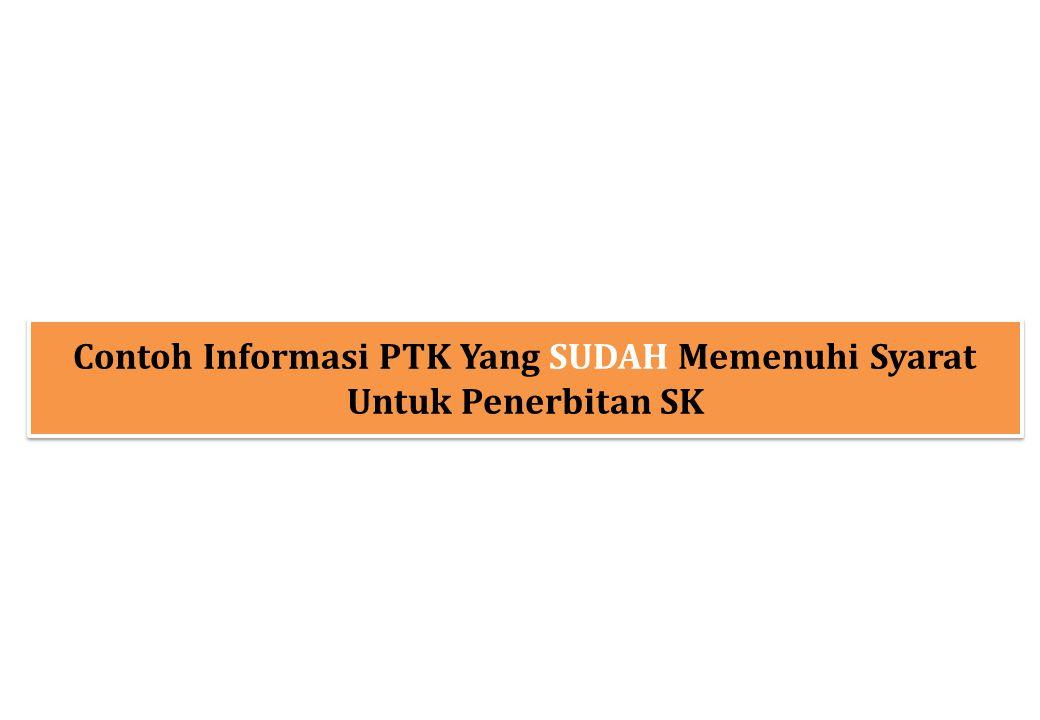 Contoh Informasi PTK Yang SUDAH Memenuhi Syarat Untuk Penerbitan SK