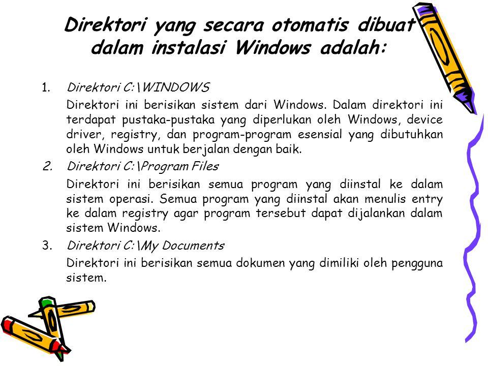 Direktori yang secara otomatis dibuat dalam instalasi Windows adalah: