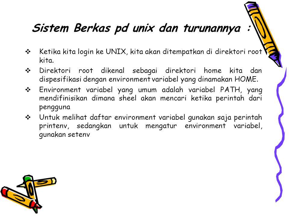 Sistem Berkas pd unix dan turunannya :