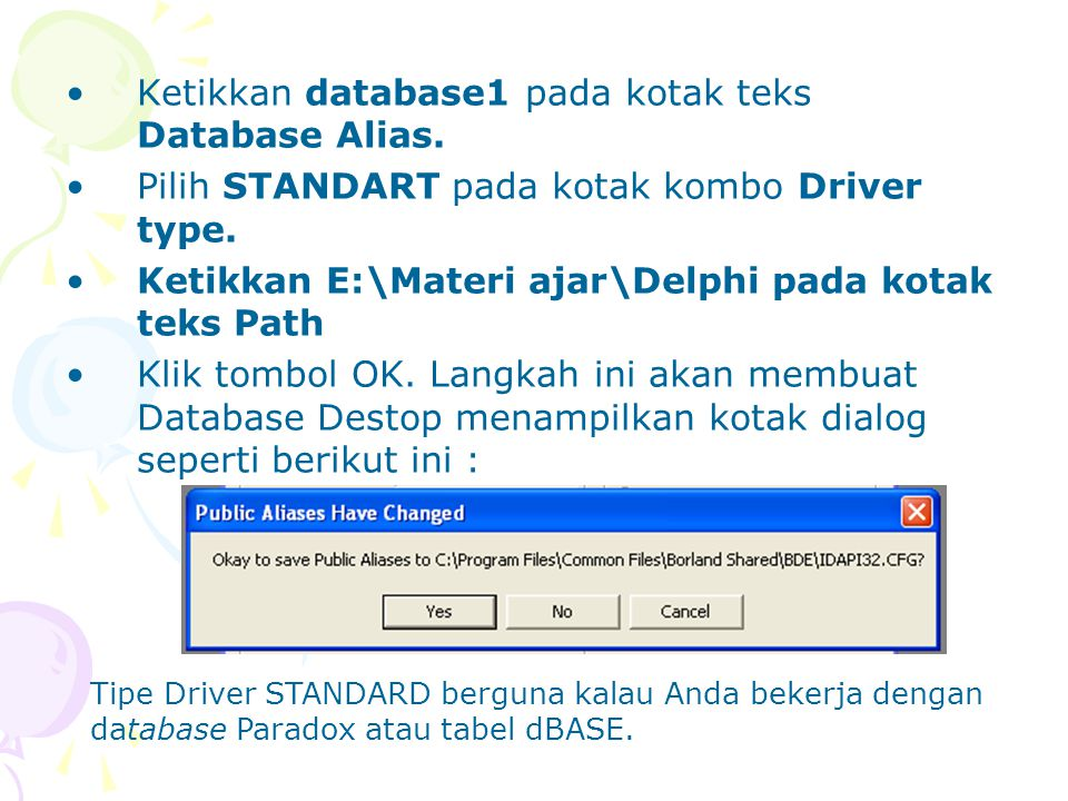 Ketikkan database1 pada kotak teks Database Alias.