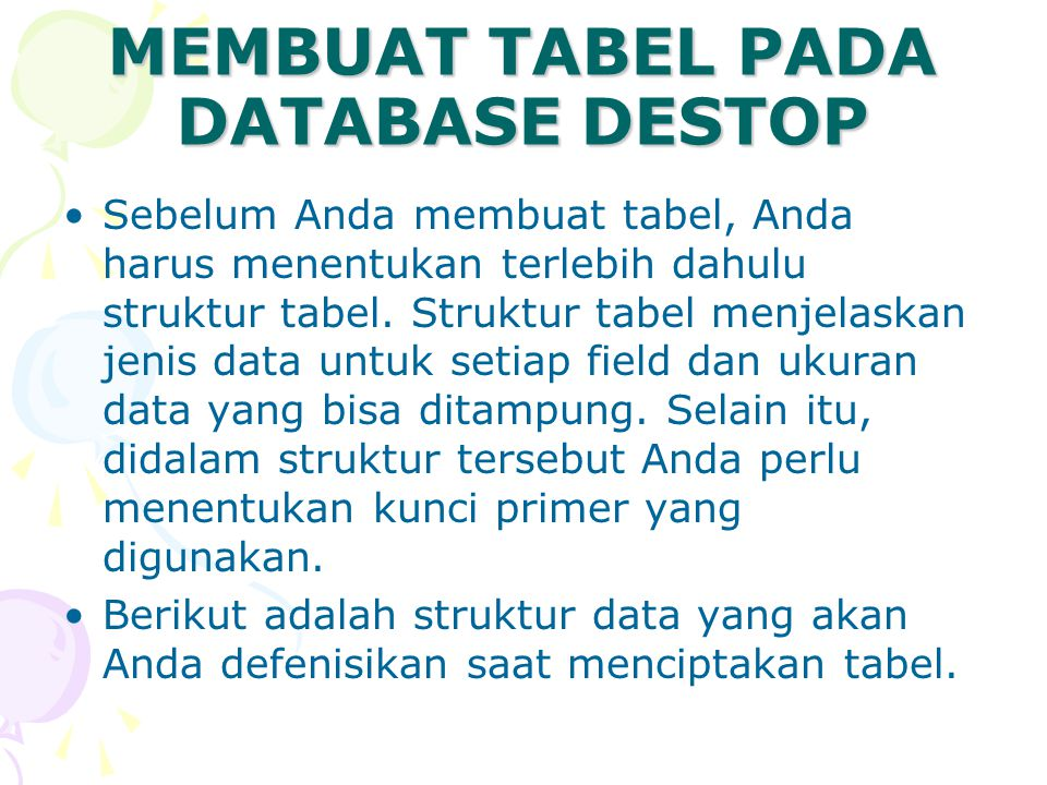 MEMBUAT TABEL PADA DATABASE DESTOP
