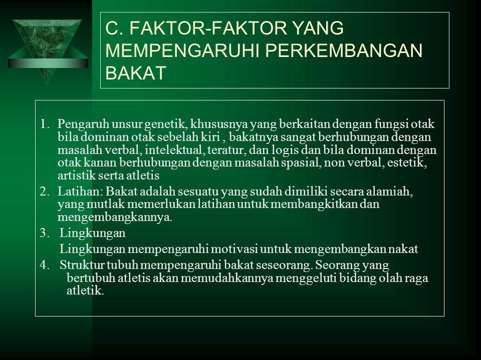 C. FAKTOR-FAKTOR YANG MEMPENGARUHI PERKEMBANGAN BAKAT