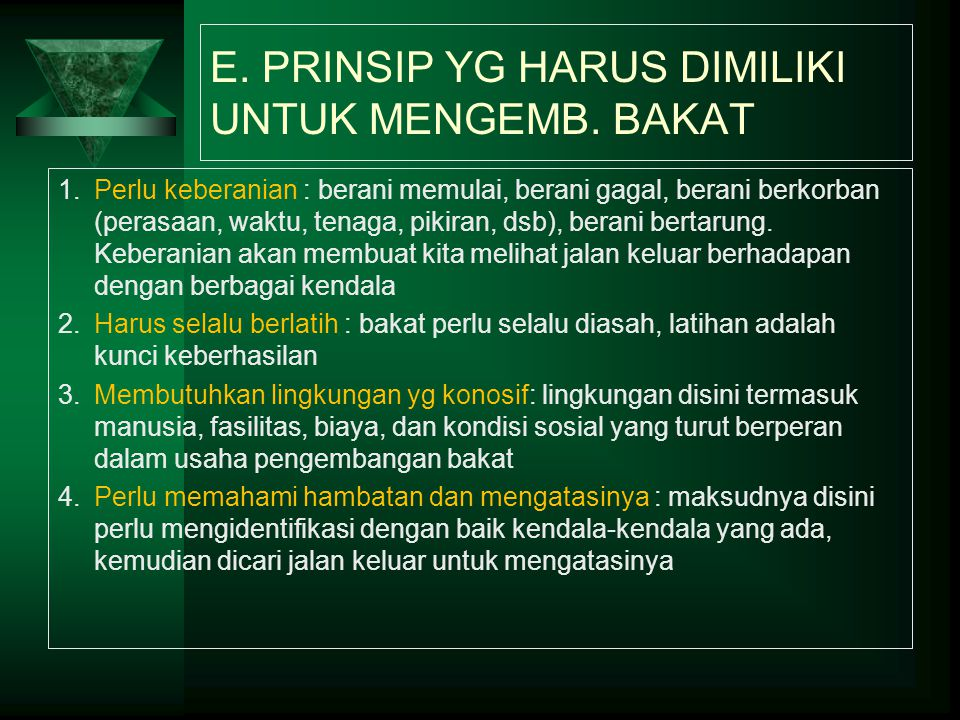 E. PRINSIP YG HARUS DIMILIKI UNTUK MENGEMB. BAKAT