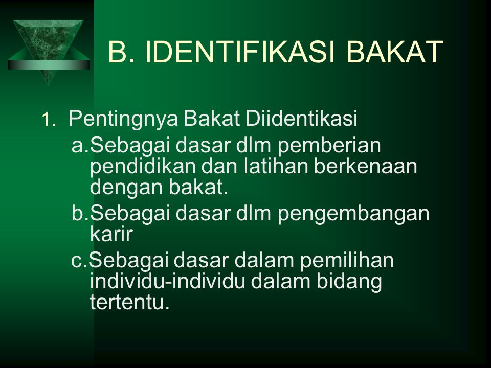 B. IDENTIFIKASI BAKAT Pentingnya Bakat Diidentikasi
