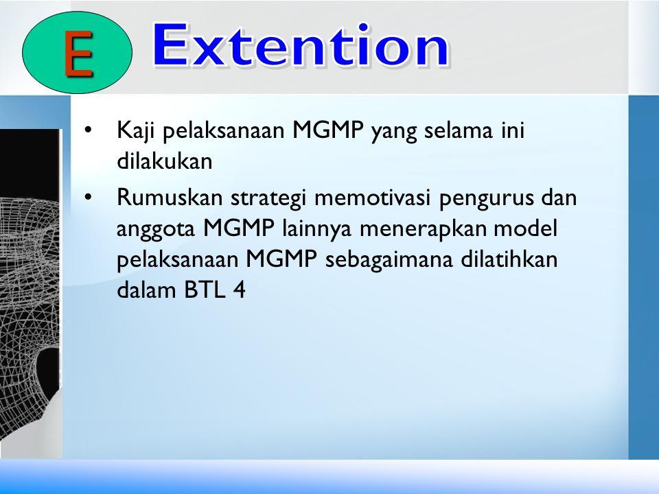 E Extention Kaji pelaksanaan MGMP yang selama ini dilakukan